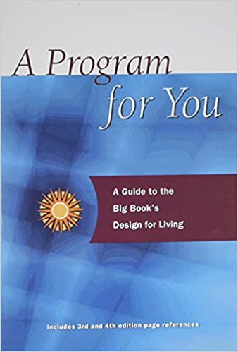 A Program For You: A Guide To the Big Book's Design For Living ...
