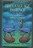 The Language Instinct: How the Mind Creates