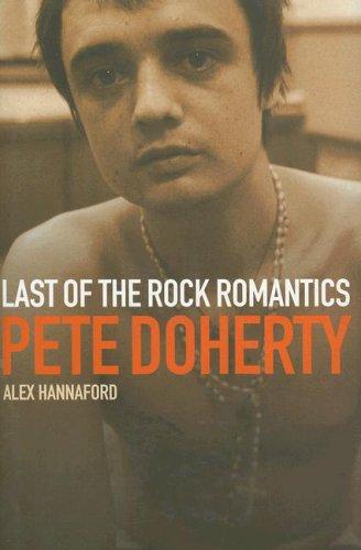 Pete Doherty: Last of the Rock Romantics PDF