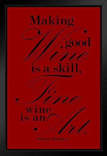 Robert Mondavi Making Good Wine is A Skill Red Framed Poster 14x20 - Noir Mondavi Robert Pinot