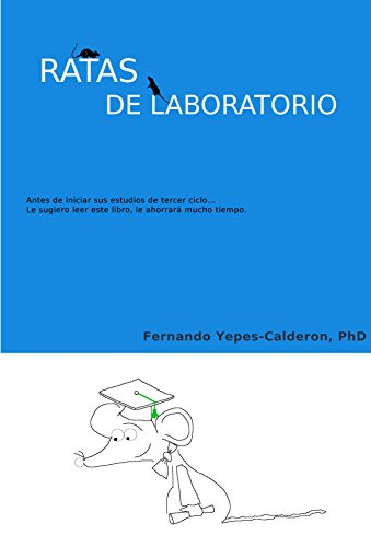 Ratas de laboratorio (PhD guide nº 1) (Spanish Edition)