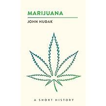 Marijuana: A Short History (The Short Histories)
