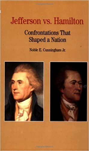 Thomas Jefferson Versus Alexander Hamilton: Confrontations that Shaped a Nation (Bedford Series in History and Culture)