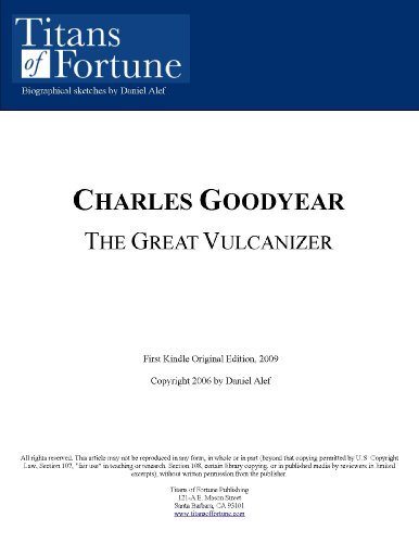 Charles Goodyear: The Great Vulcanizer (Titans of Fortune)