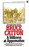 A Stillness at Appomattox, Bruce Catton, 0671834312