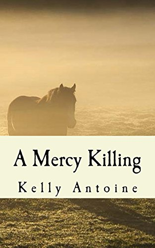 A Mercy Killing by [Antoine, Kelly]