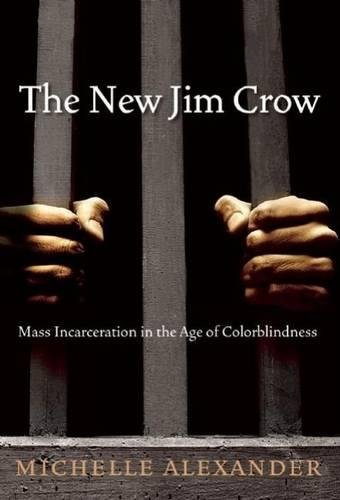 Cover of The New Jim Crow: Mass Incarceration in the Age of Colorblindness