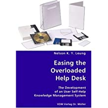 Easing the Overloaded Help Desk- The Development of an User Self-Help Knowledge Management System