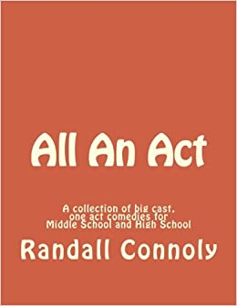 All An Act: A collection of big cast one act comedies for Middle and