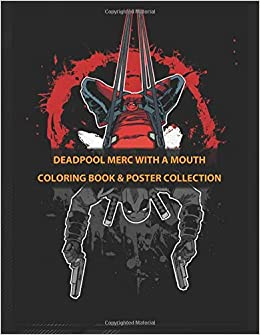 Coloring Book & Poster Collection: Deadpool Merc With A ...