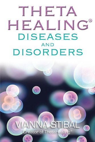 Thetahealing diseases and disorders kindle edition by vianna thetahealing diseases and disorders by stibal vianna fandeluxe Gallery