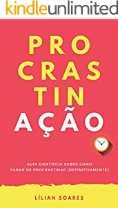 PROCRASTINAÇÃO: Guia científico sobre como parar de procrastinar (definitivamente)