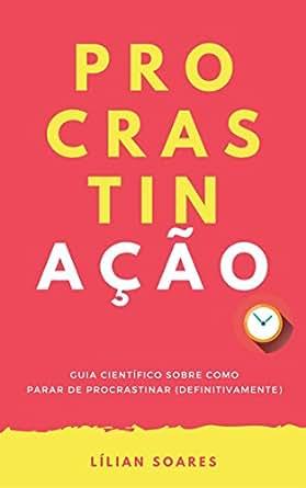 Amazon.com.br eBooks Kindle: PROCRASTINAÇÃO: Guia