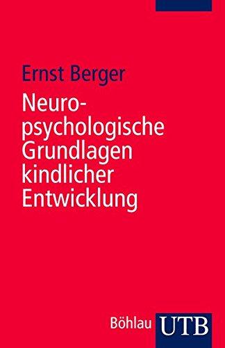 Neuropsychologische Grundlagen kindlicher Entwicklung (Utb)