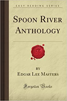 Spoon River Anthology (Forgotten Books)