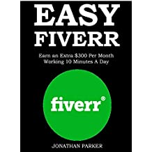 EASY FIVERR 2016: Earn an Extra $300 Per Month Working 10 Minutes A Day