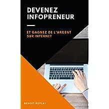 Devenez infopreneur et gagnez de l'argent sur internet (French Edition)