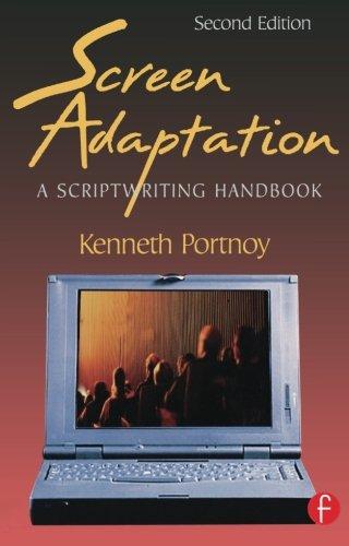 Screen Adaptation, Second Edition: A Scriptwriting Handbook