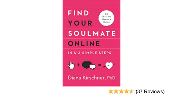 Find your soulmate online in six simple steps