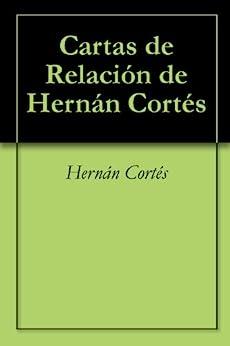 Amazon.com: Cartas de Relación de Hernán Cortés (Spanish