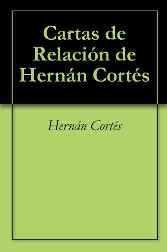 Hernán Cortés - Schriftliche Werke