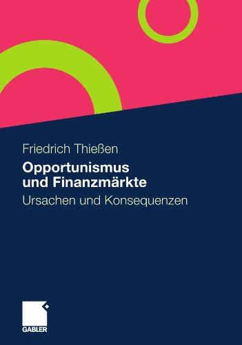 Opportunismus und Finanzmärkte: Ursachen und Konsequenzen (German Edition)