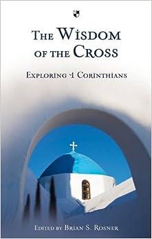 Book The Wisdom of the Cross: Exploring 1 Corinthians