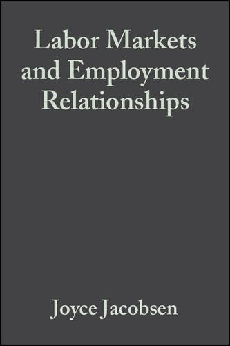 Labor Markets and Employment Relationships: A Comprehensive Approach