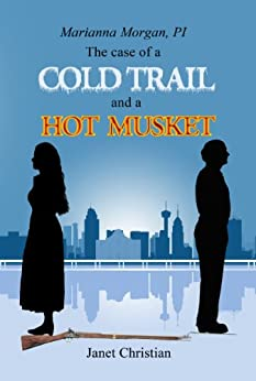The Case of a Cold Trail and a Hot Musket by [Christian, Janet]
