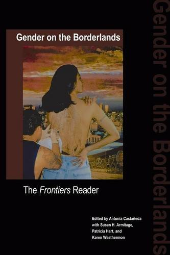Gender on the Borderlands: The Frontiers Reader