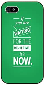 If you are waiting for the right time, it's now - For Ipod Touch 4 Case Cover black plastic case / Life and dreamer's quotes