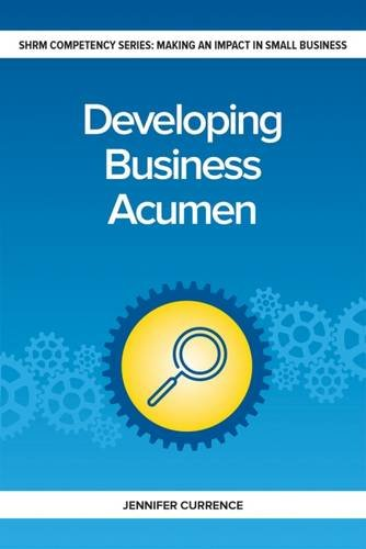 Developing Business Acumen (Making an Impact in Small Business HR)
