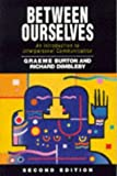 img - for Between Ourselves: An Introduction to Interpersonal Communication by Graeme Burton (1995-09-29) book / textbook / text book