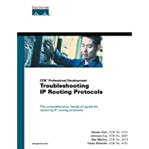 Troubleshooting IP Routing Protocols (CCIE Professional Development Series): Troubleshooting IP Routi Pr_p1