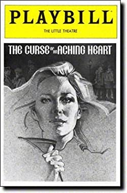 Curse of an Aching Heart, The: Playbill