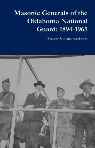 Oklahoma National Guard - Masonic Generals of the Oklahoma National Guard: 1894-1965