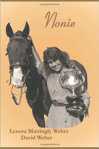Book Nonie: The Autobiography and Biography of Lenora Mattingly Weber
