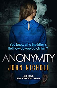 Anonymity: a chilling psychological thriller (DI Gravel Book 4) by [Nicholl, John]