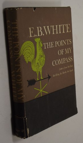 Points Of My Compass by E.B. White