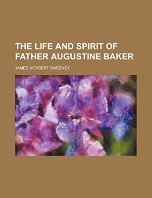 The Life and Spirit of Father Augustine Baker: James Norbert