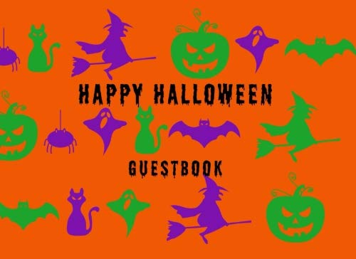 Happy Halloween: Costume Party Visitor Log Guest Book To Write Sign In Message - Witch Cat Pumpkin Ghost Spider ()