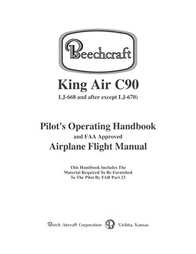 Beechcraft King Air - Beechcraft King Air C90 Pilot's Operating Handbook, Airplane Flight Manual [Loose Leaf]