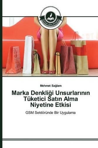 Download Marka Denkliği Unsurlarının Tüketici Satın Alma Niyetine Etkisi (Turkish Edition) pdf epub