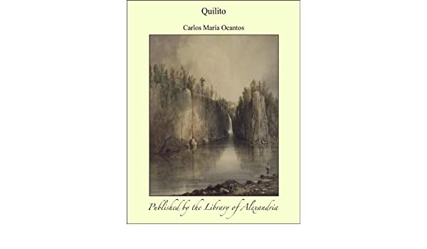 Amazon.com: Quilito (Spanish Edition) eBook: Carlos María Ocantos: Kindle Store