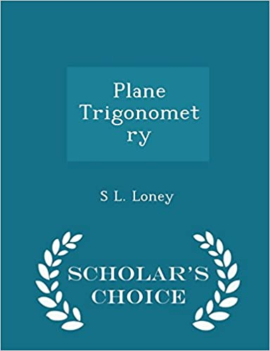 buy plane trigonometry scholar s choice edition book online at low
