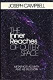 The Inner Reaches of Outer Space, Joseph Campbell, 0912383097