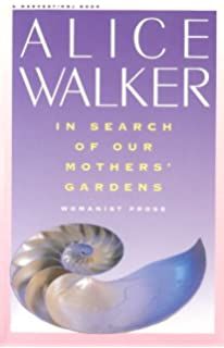 in search of our mothers gardens w ist prose alice walker  in search of our mothers gardens w ist prose