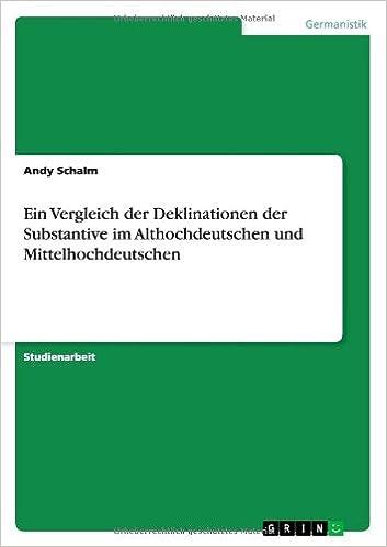 Ein Vergleich Der Deklinationen Der Substantive Im Althochdeutschen