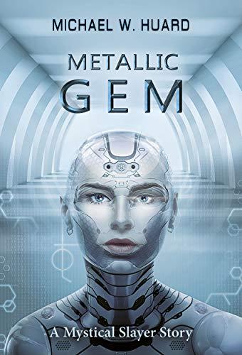 Metallic Gem (A Mystical Slayer Cyborg Story)