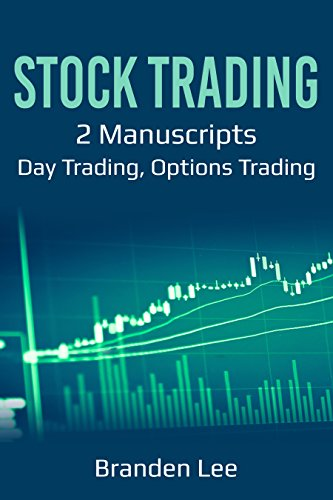 Stock Trading: 2 Manuscripts: Day Trading, Options Trading